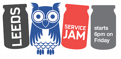 Leeds Service Jam starts 6pm on Friday